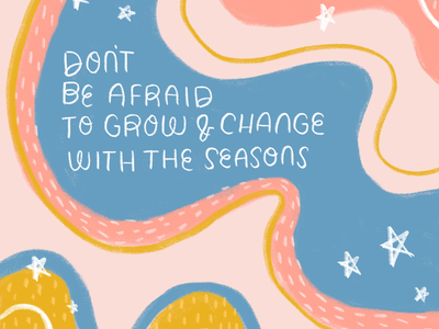 Seasons Change positivity lettering typography illustration quotes