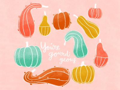 You're Gourd-geous handlettered editiorialillustration fall quote illustration