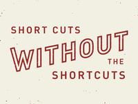 Short Cuts / Shortcuts