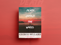 Death Spins The Wheel George Bellairs Poster Design