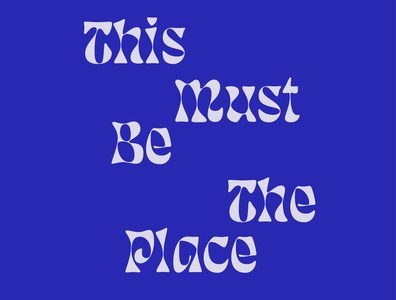 This Must Be The Place type art font font design type design brand identity branding agency branding and identity talking heads poster poster design typography typography design type treatment type daily typedesign typeface typogaphy