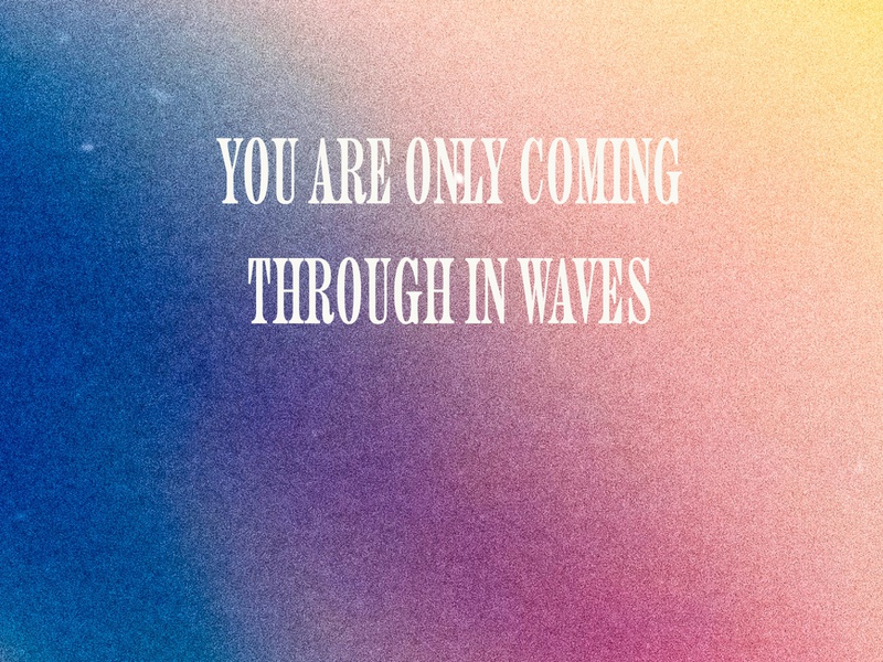 Coming Through In Waves band poster music poster music art gradient branding design brand direction branding agency type treatment type design typedesign poster design typography art lyrics pink floyd type art typeface font design typography