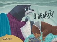 9 BEARS?!?