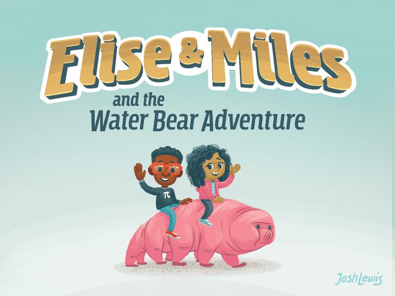 Elise & Miles Bite-Sized Book water bear tardigrade childrens book kids book typogaphy design picture book book kids children illustration