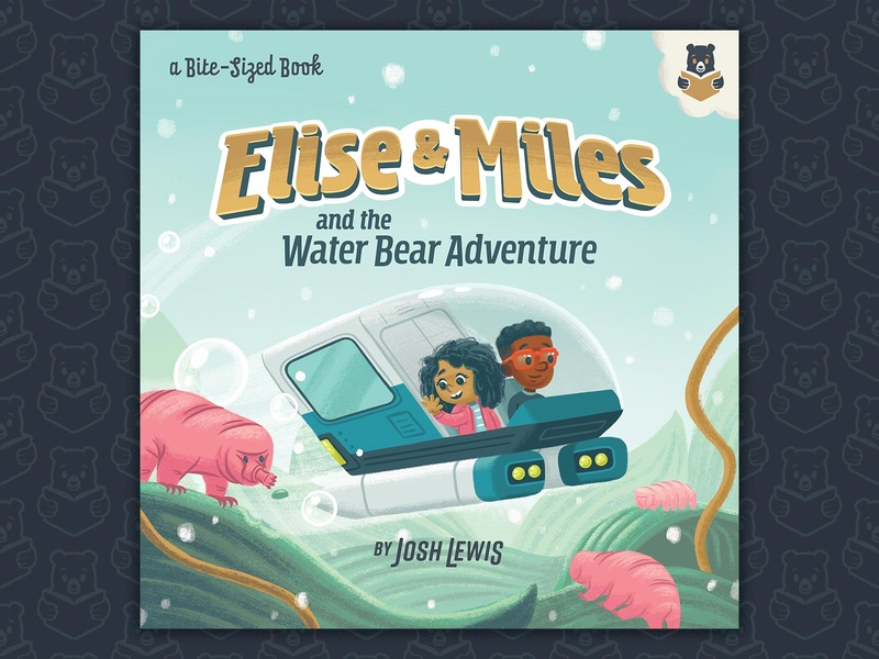 Elise & Miles - Part 1 storytelling water bear tardigrade story typography kids kidlit kidlitart design picture book book children illustration