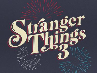 Stranger Things 3 illustrator illustration art fireworks vector lettering design typography type stranger things