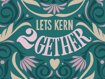 """Designer Valentines card """"lets kern together """" designer font adobe photoshop adobe illustrator illustrator procreate"""
