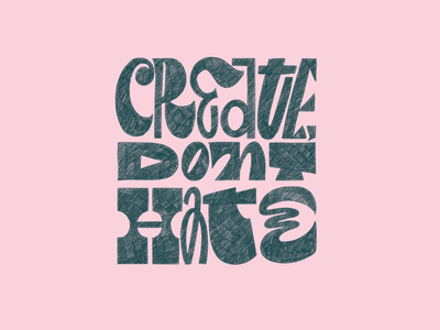 Create, don't hate sketch greeting card typography type design hand lettering type lettering procreate create