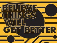 Believe Things Will Get Better