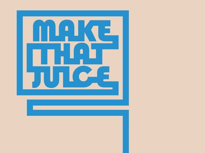Make That Juice abstract logo graphic design icon illustration graphic type typography design