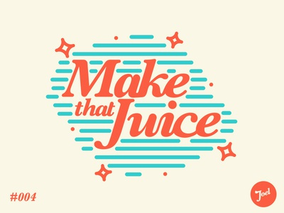 Make That Juice type badge graphic design logo branding lettering typography graphic design