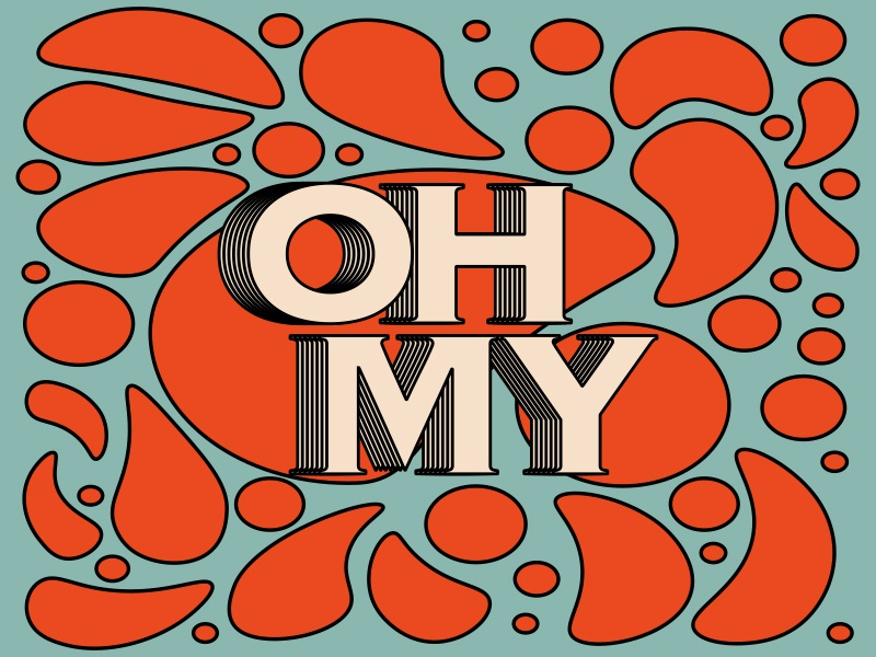 Oh My pattern type graphic design typography graphic design
