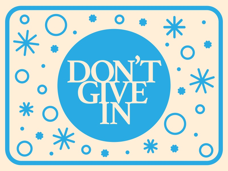 Dont Give In color badge icon illustration type logo graphic design typography graphic design