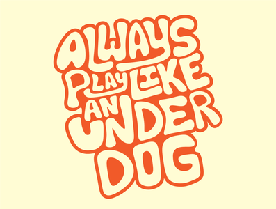 Always Play Like an Underdog color badge illustration graphic design typography graphic design lettering