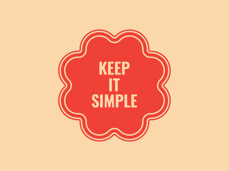 Keep It Simple color badge type logo typography graphic design graphic design