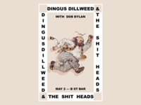 Dingus Dillweed & the Shitheads Poster