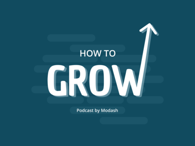 Podcast: How to Grow