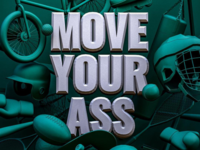 Move your ass...