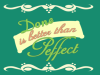 Done Is Better Than Peffect