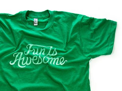 Fun is Awesome Green tshirt fun is awesome fia tshirt lifestyle custom type