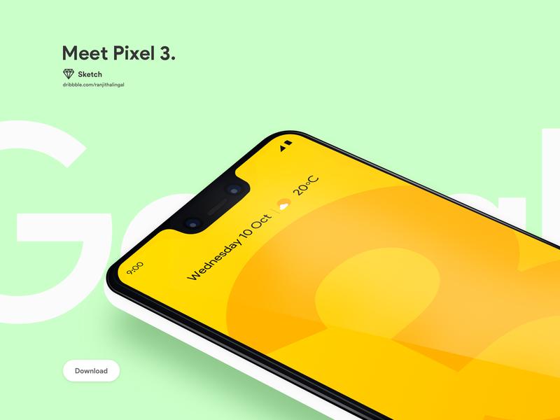 Meet Pixel 3. psd pixelxl google download sketch free mockup googlepixel smartphone pixel 3 pixel