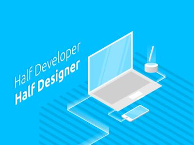 Isometric | Half Developer Half Designer