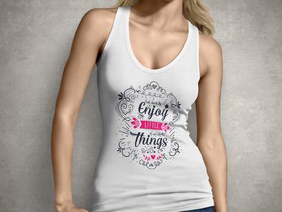 Enjoy Little Things-T shirt Design
