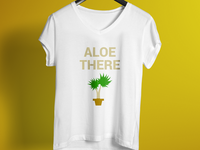 Aloe There T Shirt Design