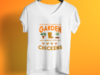 I Just Want To Work In The Garden T Shirt Design