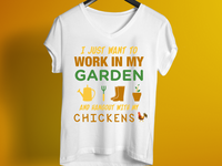 I Just Want To Work In The Garden - T Shirt Design