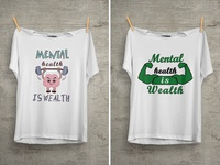 Mental Health Is Wealth T Shirt Design