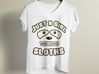 Just A Girl Who Loves Sloths T- Shirt Design