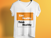 Live Healthy Think Healthy T Shirt Design