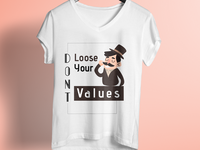 Dont Loose Your Values T Shirt Design