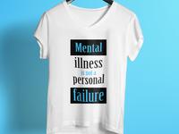 Mental Illness Is Not A Personal Failure T Shirt Design