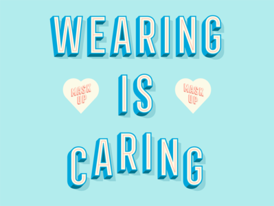 Wearing Is Caring type art psa art direction design vintage retro illustrator sign type sign painting sign coronavirus lettering typographic poster type poster typography type