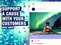 Support a cause with your customers- UGC Hack