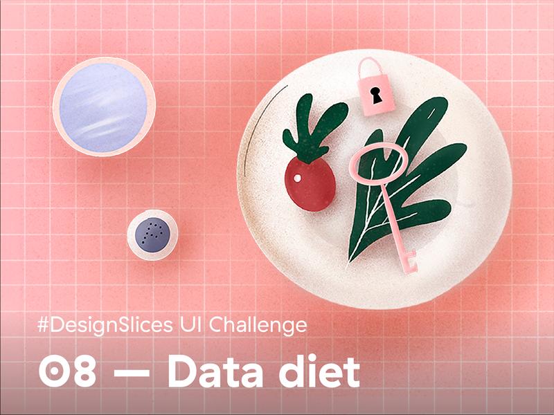 #DesignSlices UI Challenge 08 - Data diet