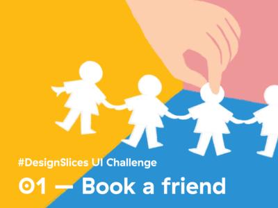 #DesignSlices UI Challenge 01 - Book a friend