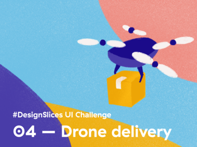 #DesignSlices UI Challenge 04 - Drone delivery