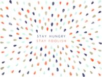 """Stay Hungry, Stay Foolish"" desktop wallpaper"