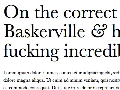 Baskerville: Fucking Incredible