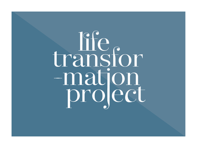 Life Transformation Project