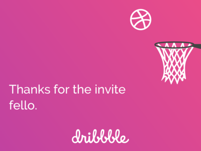 Thanks for the Dribbble Invite Fello.!