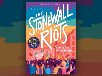 The Stonewall Riots: Coming Out in the Streets queer history queer stonewall riots lettering book cover design book art book cover vector illustration