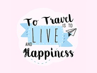To Travel is to Live and Happiness
