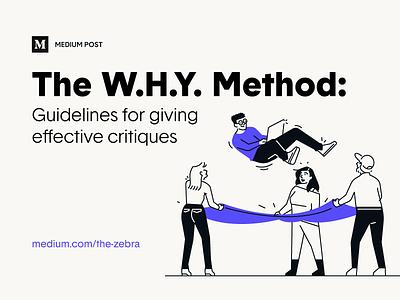 The W.H.Y. Mehtod review teamwork design process critique