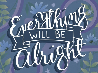 Everything Will Be Alright procreate drawing quote design quote floral plants semiflat lettering typogaphy design flat illustration