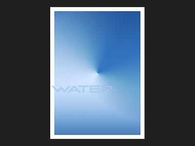 W A T E R gradient grain blue blank poster water type poster print design poster design poster