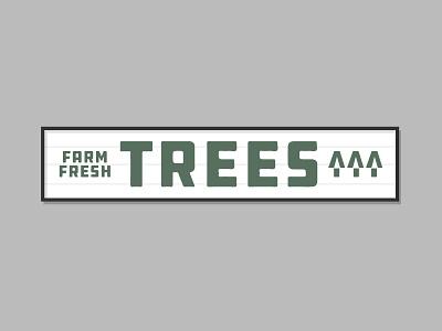 FARM FRESH / TREES ^^^ / SIGN